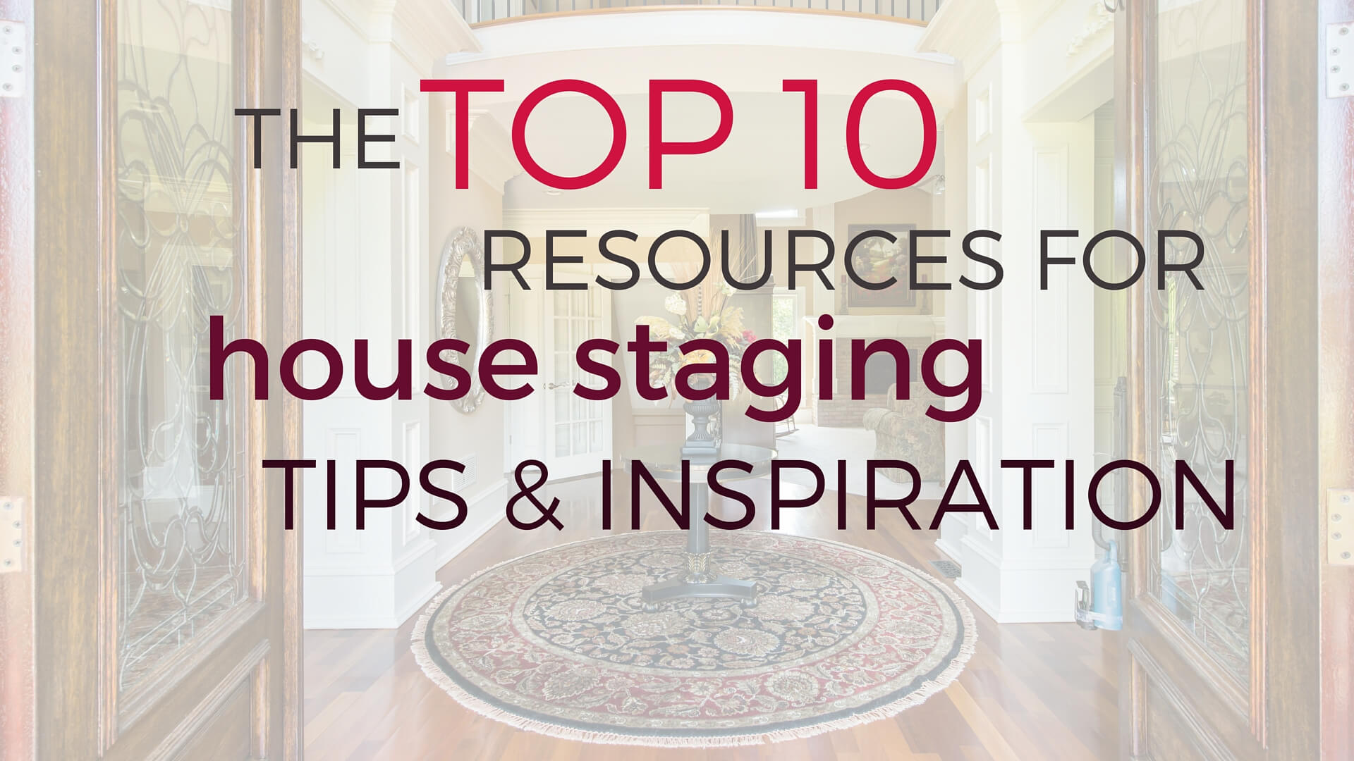 The top 10 resources for house staging tips and for Diy home staging ideas