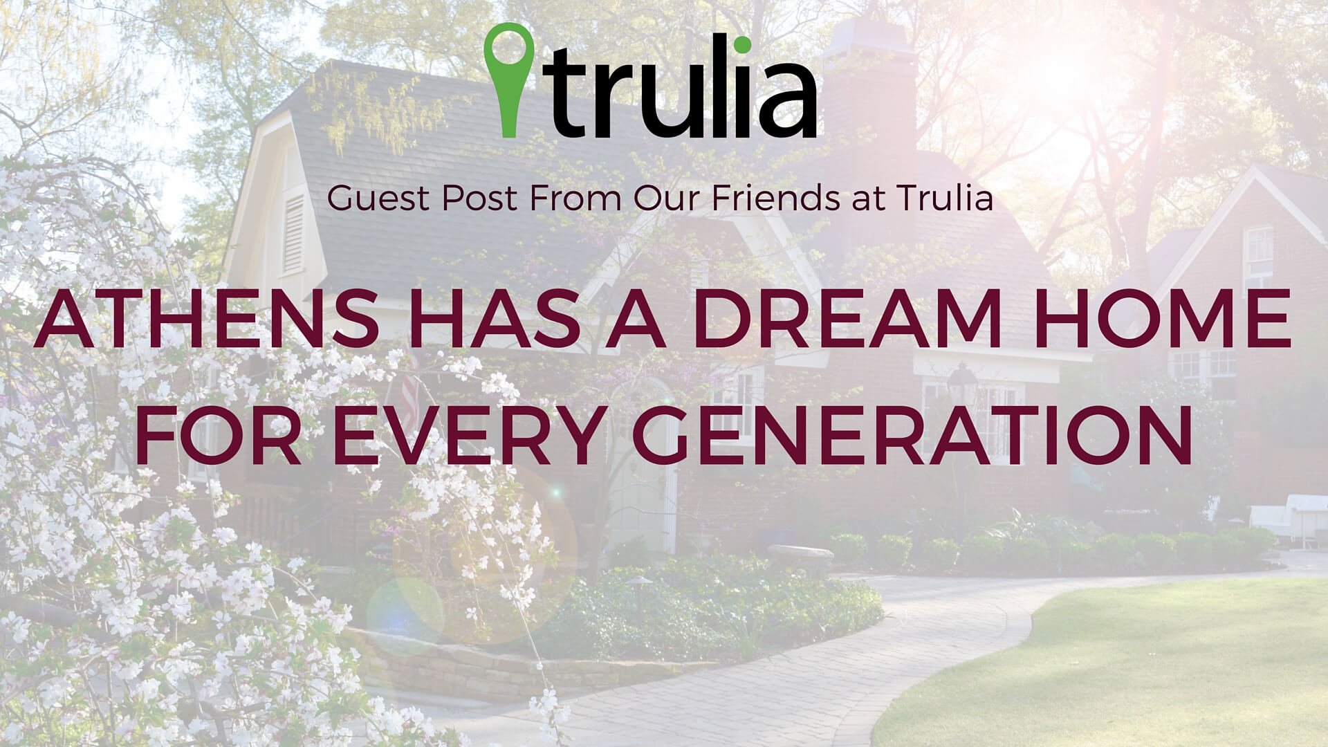 Athens Has a Dream Home for Every Generation - Mark Spain