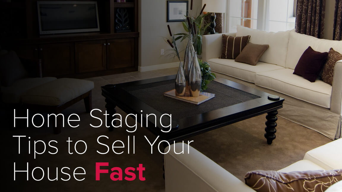 House staging tips to sell your home fast mark spain for Tips on staging your home