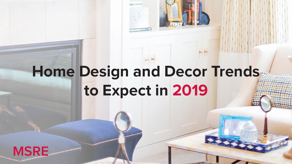 Home Decor And Design Trends To Expect In 2019 Mark Spain