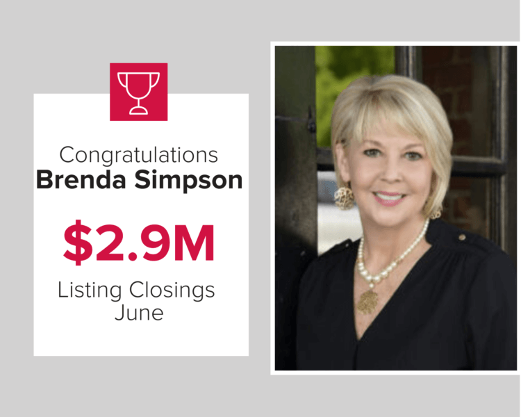 Our agent, Brenda closed $2.9 million of homes last month