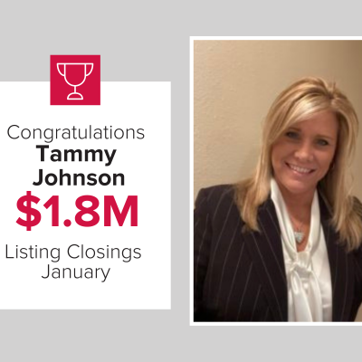 Tammy was a top agent for new listings and listing closings in January!